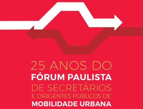 FÓRUM PAULISTA DE SECRETÁRIOS DE MOBILIDADE COMEMORA 25 ANOS
