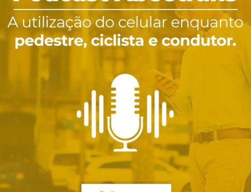 Podcast Abeetrans – A utilização do celular enquanto pedestre, ciclista e condutor.